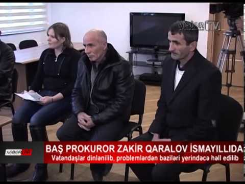 Baş prokuror Zakir Qaralov İsmayıllıda