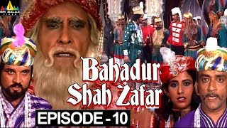 Bahadur Shah Zafar Episode - 10 | Hindi Tv Serials | Sri Balaji Video - SRIBALAJIMOVIES