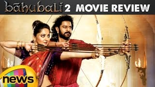 Baahubali 2 - The Conclusion Movie Review & Rating | Prabhas | Rana Daggubati | Anushka Shetty - MANGONEWS