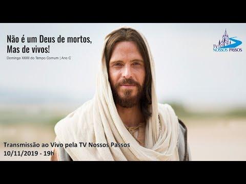 Missa do 32º Domingo do Tempo Comum - 10/11/2019 - 19h00