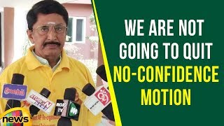 We are Not Going to Quit No-Confidence Motion, Says Murali Mohan | Mango News - MANGONEWS