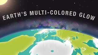 The Secrets behind Earth's Multi-colored Glow - NASAEXPLORER
