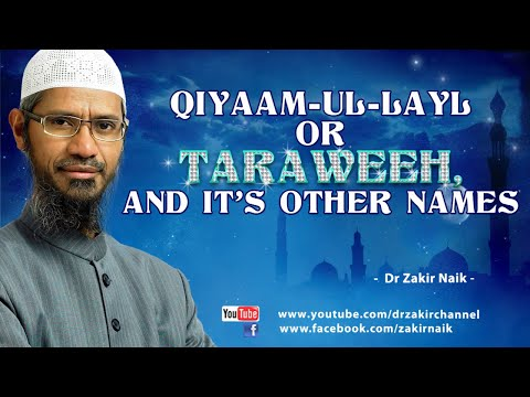 Qiyaam Ul Layl or Taraweeh, and it's other Names by Dr Zakir Naik