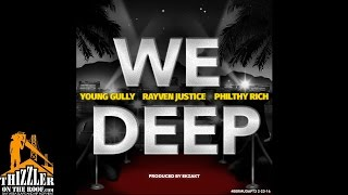 Young Gully Feat. Rayven Justice & Philthy Rich - We Deep ( 2016 )