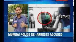 Mumbai police re-arrests accused, charges slapped against brute - NEWSXLIVE
