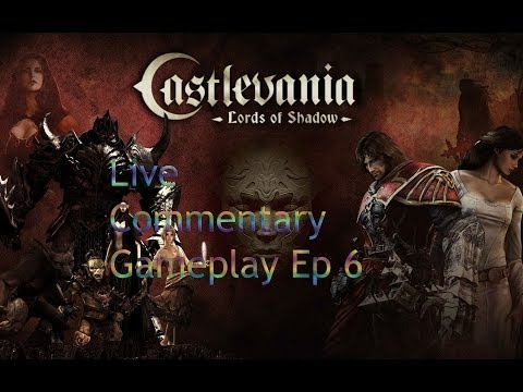 Castlevania Lords of Shadow(Live Commentary) Gameplay w/ jagr pt 6 Mega Titan Boss Fight 2/2