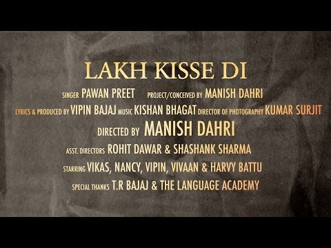 Lakh Kisse Di (Full Song) | Lyrics Vipin Bajaj | Video Manish Dahri |