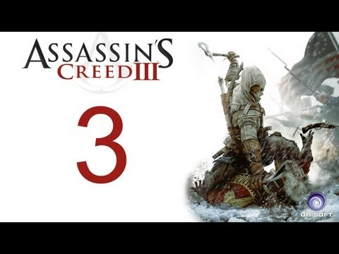 Assassin's creed 3 walkthrough - part 3 HD Gameplay AC3 assassins creed 3 (Xbox 360/PS3/PC) [HD]