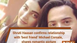 Shruti Haasan confirms relationship with 'best friend' Michael Corsale, shares romantic picture - INDIATV