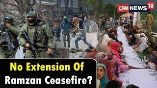 No Extension Of Ramzan Ceasefire?   Breaking News   Face Off   CNN News18 - IBNLIVE