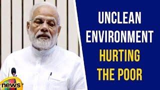 PM Modi about Unclean Environment hurting the Poor | Modi latest Speech | Mango News - MANGONEWS