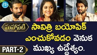#Mahanati Keerthy Suresh, Vijay Devarakonda & Nag Ashwin Interview Part #2 || Talking Movies - IDREAMMOVIES