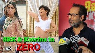 Shah Rukh & Katrina in 'Zero', Anand L. Rai's TAKE - IANSLIVE