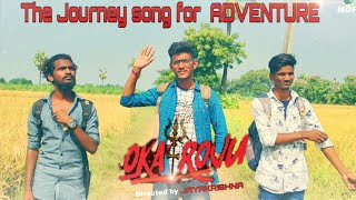 "The Journey song for ADVENTURE in ""OKA ROJU"" Telugu short film by MY DREAM FILMS//Gundlakarthi - YOUTUBE"