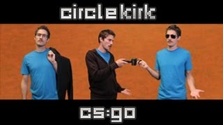 How do you CS:GO? | CircleKirk