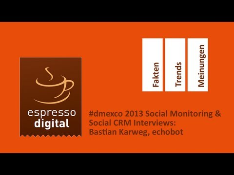 #dmexco Social Monitoring & Social CRM Interviews: Sebastian Karweg, echobot