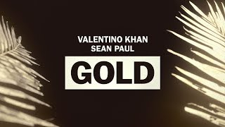 Valentino Khan Feat. Sean Paul - Gold (Official Lyric Video) ( 2017 )