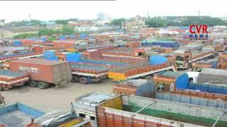 Lorry Owners Association Calls Bandh | CVR NEWS - CVRNEWSOFFICIAL