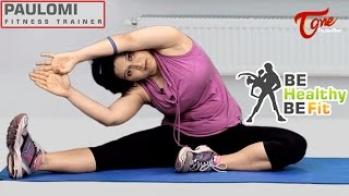 Be Healthy Be Fit | Flexibility & Cool Down Stretching Exercises | By Paulomi - TELUGUONE