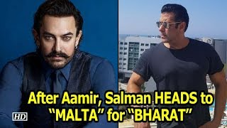 "After Aamir, now Salman HEADS to ""MALTA"" for ""BHARAT"" - BOLLYWOODCOUNTRY"