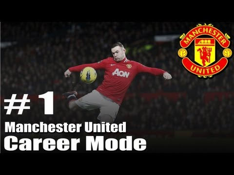 FIFA 13 : Manchester United Career Mode - Season 1 - Part 1