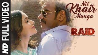 Full Video: Nit Khair Manga Song | RAID | Ajay Devgn | Ileana D'Cruz | Raid In Cinemas Now - TSERIES