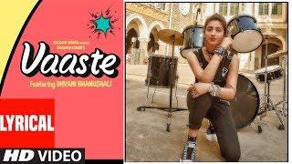 LYRICAL:Vaaste Song | Dhvani Bhanushali, Tanishk Bagchi | Nikhil D | Bhushan Kumar |Radhika , Vinay - TSERIES