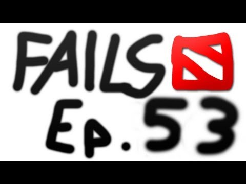 Dota 2 Fails of the Week - Ep. 53