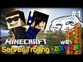 Trolling is never enough! - Minecraft Server Trolling #1 w/ ZexyZek