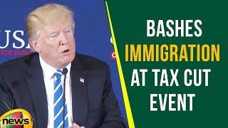 US President Donald Trump Bashes Immigration At Tax Cut Event | Mango News - MANGONEWS
