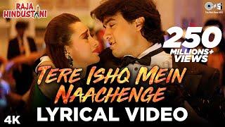 Tere Ishq Mein Naachenge Lyrical Video- Raja Hindustani | Aamir Khan & Karisma Kapoor | Kumar Sanu - TIPSMUSIC