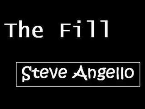THe FiLL - SteVe AnGeLLo