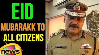 Anjani Kumar IPS wishes Happy Eid | IPS Anjani Kumar | EID Mubarakk to All Citizens | Mango News - MANGONEWS
