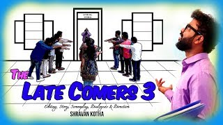 THE LATE COMERS - 3 (Co-ed version) || A comedy short film by Shravan Kotha - YOUTUBE