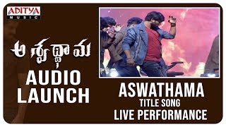 Aswathama Title Song Live Performance @ Aswathama Audio Launch  Live - ADITYAMUSIC