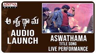 Aswathama Title Song Live Performance @ Aswathama Audio Launch  Live - ADITYAMUSIC