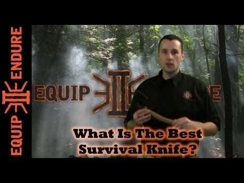 What is the Best Survival Knife ?, Equip 2 Endure