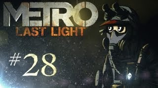 "Metro: Last Light Playthrough w/ Kootra Ep. 28 ""Scary Storms"""