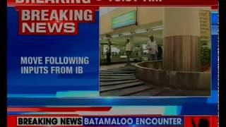 Home Ministry strengthen airport security; move following inputs from IB - NEWSXLIVE