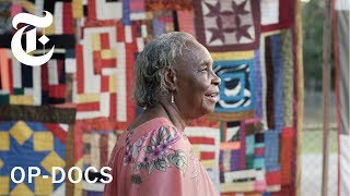 How a Group of Women in This Small Alabama Town Perfected the Art of Quilting | Op-Docs - THENEWYORKTIMES
