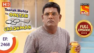 Taarak Mehta Ka Ooltah Chashmah - Ep 2468 - Full Episode - 16th May, 2018 - SABTV