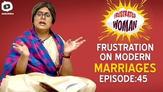 Frustrated Woman FRUSTRATION on MODERN MARRIAGES | Telugu Comedy Web Series | Khelpedia - YOUTUBE