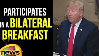 President Trump Participates in a Bilateral Breakfast | Trump Latest News | Mango News - MANGONEWS
