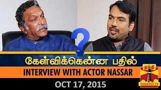 Kelvikku Enna Bathil 17-10-2015 Actor Nassar Interview – Thanthi TV Show Kelvikkenna Bathil