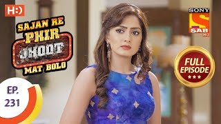 Sajan Re Phir Jhoot Mat Bolo - Ep 231 - Full Episode - 16th April, 2018 - SABTV