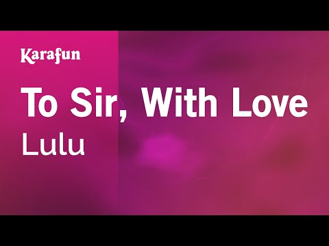 Karaoke To Sir, With Love (To Sir, with Love) - Lulu *