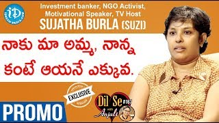 Investment Banker,NGO Activist,TV Host Sujatha Burla(Suzi) Interview-Promo | Dil Se With Anjali #167 - IDREAMMOVIES