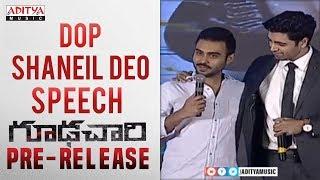 DOP Shaneil Deo Speech @ Goodachari Pre-Release Event | Adivi Sesh, Sobhita Dhulipala - ADITYAMUSIC