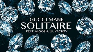 Gucci Mane Feat. Migos & Lil Yachty - Solitaire ( 2018 )