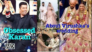 Karan's Obsession about Virushka's wedding photographs - IANSLIVE